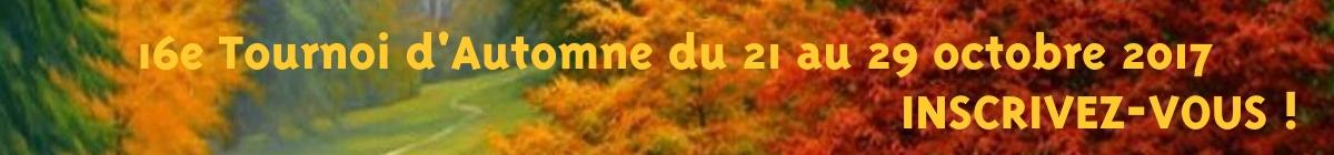 16e Tournoi d'Automne -21/29 oct 2017-